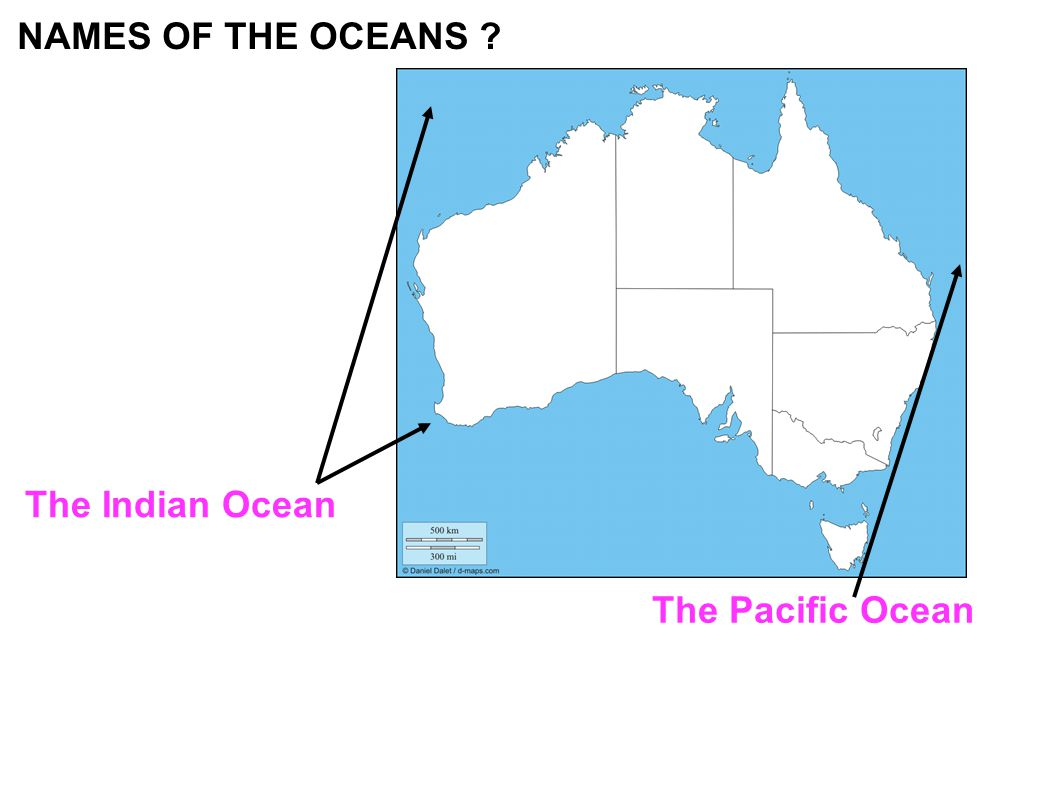 NAMES OF THE OCEANS The Indian Ocean The Pacific Ocean