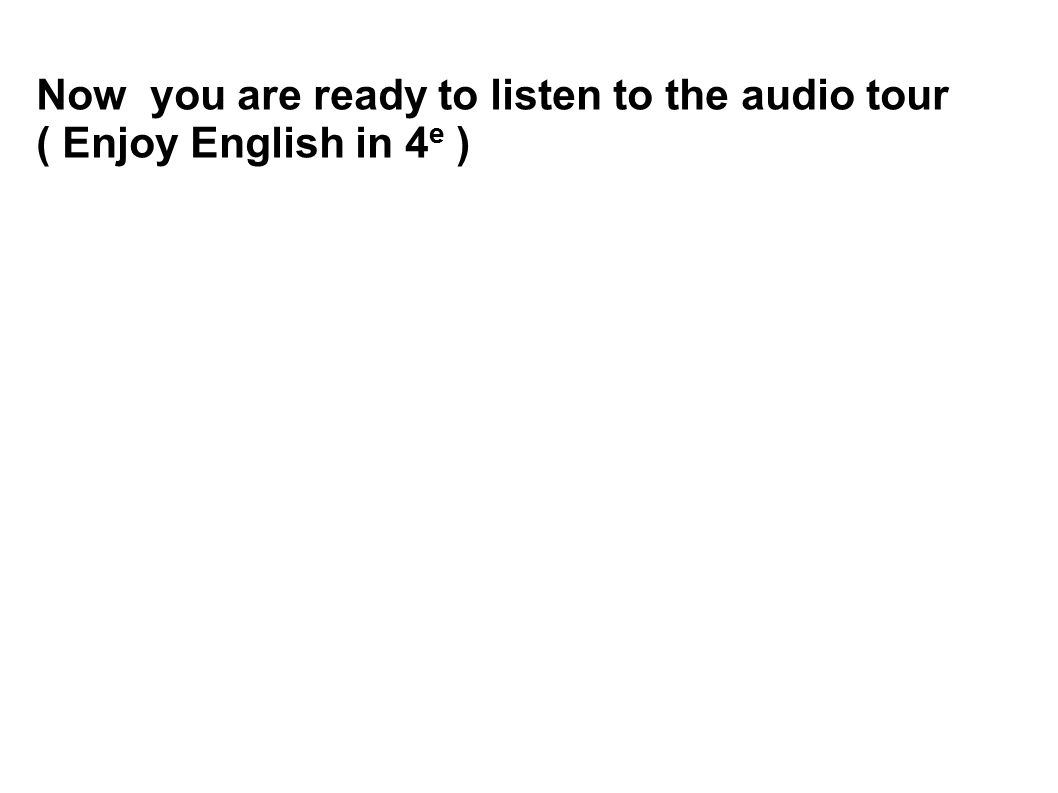 Now you are ready to listen to the audio tour