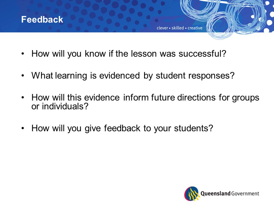 Feedback How will you know if the lesson was successful What learning is evidenced by student responses
