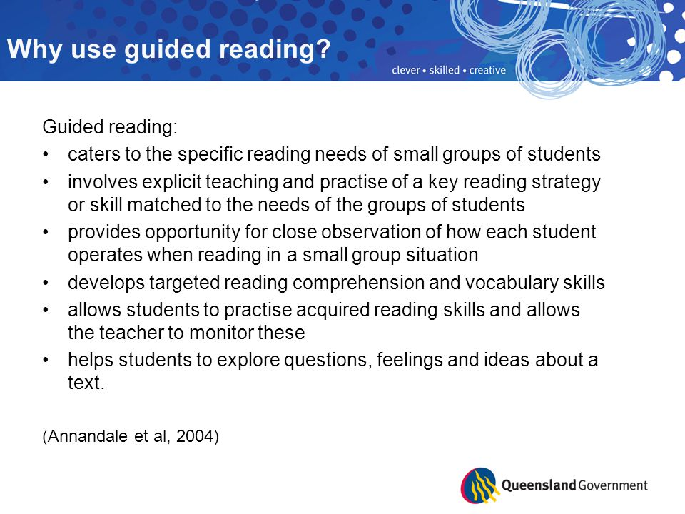 Why use guided reading Guided reading: