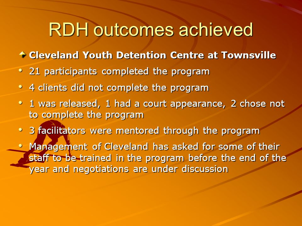 RDH outcomes achieved Cleveland Youth Detention Centre at Townsville