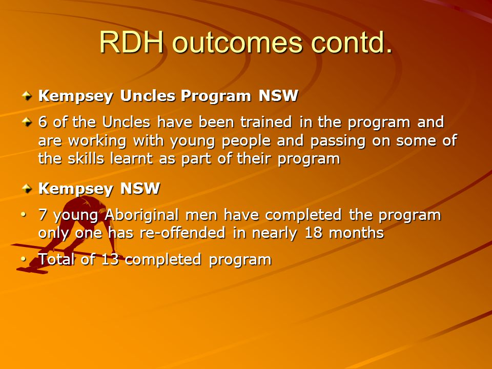 RDH outcomes contd. Kempsey Uncles Program NSW