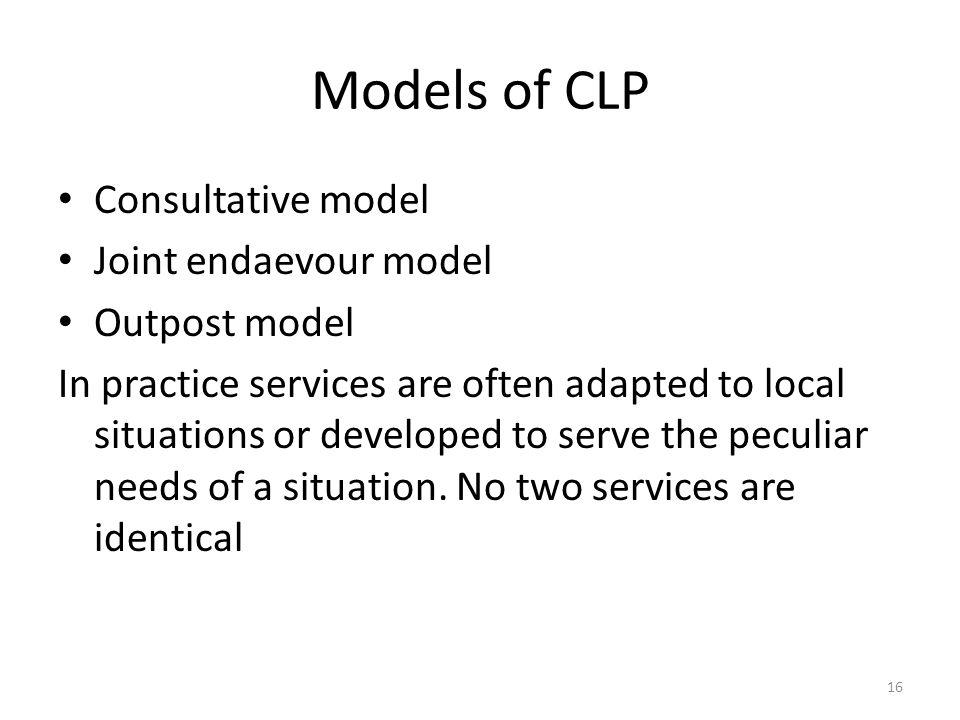Models of CLP Consultative model Joint endaevour model Outpost model