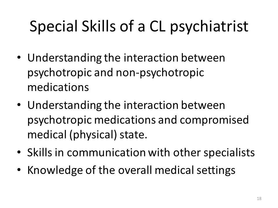 Special Skills of a CL psychiatrist