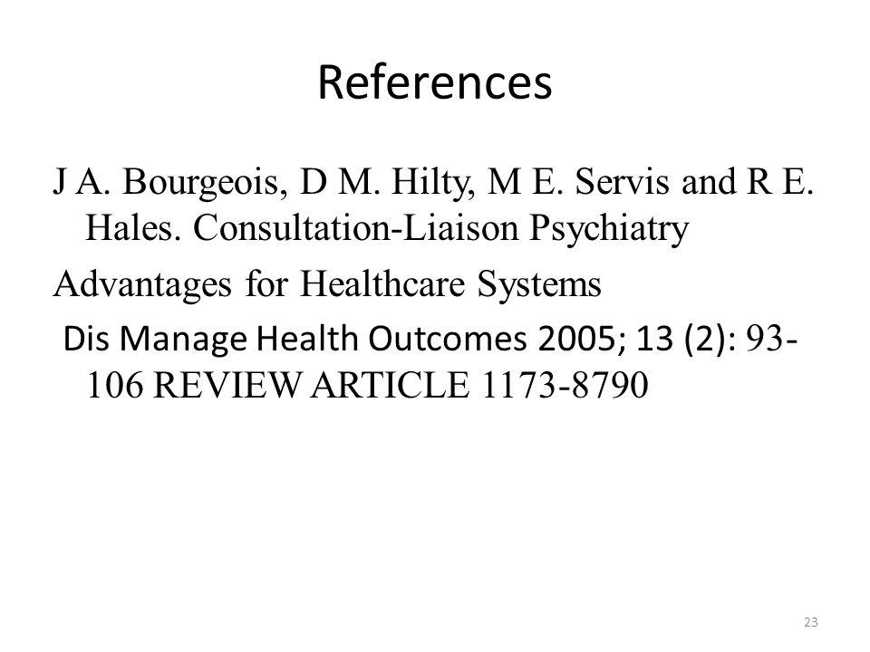 References J A. Bourgeois, D M. Hilty, M E. Servis and R E. Hales. Consultation-Liaison Psychiatry.