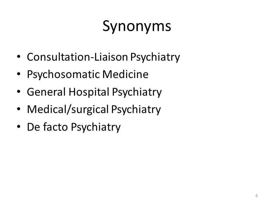 Synonyms Consultation-Liaison Psychiatry Psychosomatic Medicine