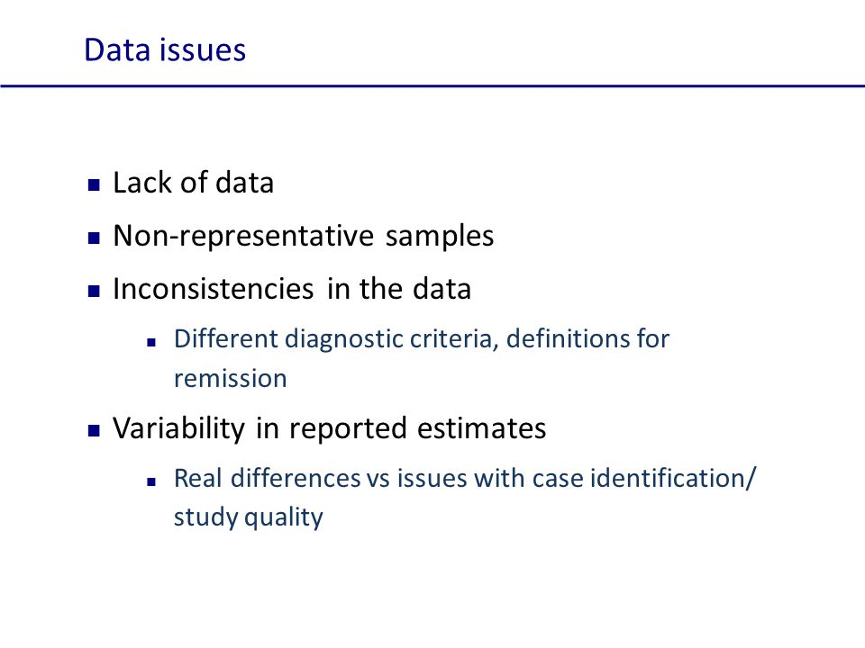 Data issues Lack of data Non-representative samples