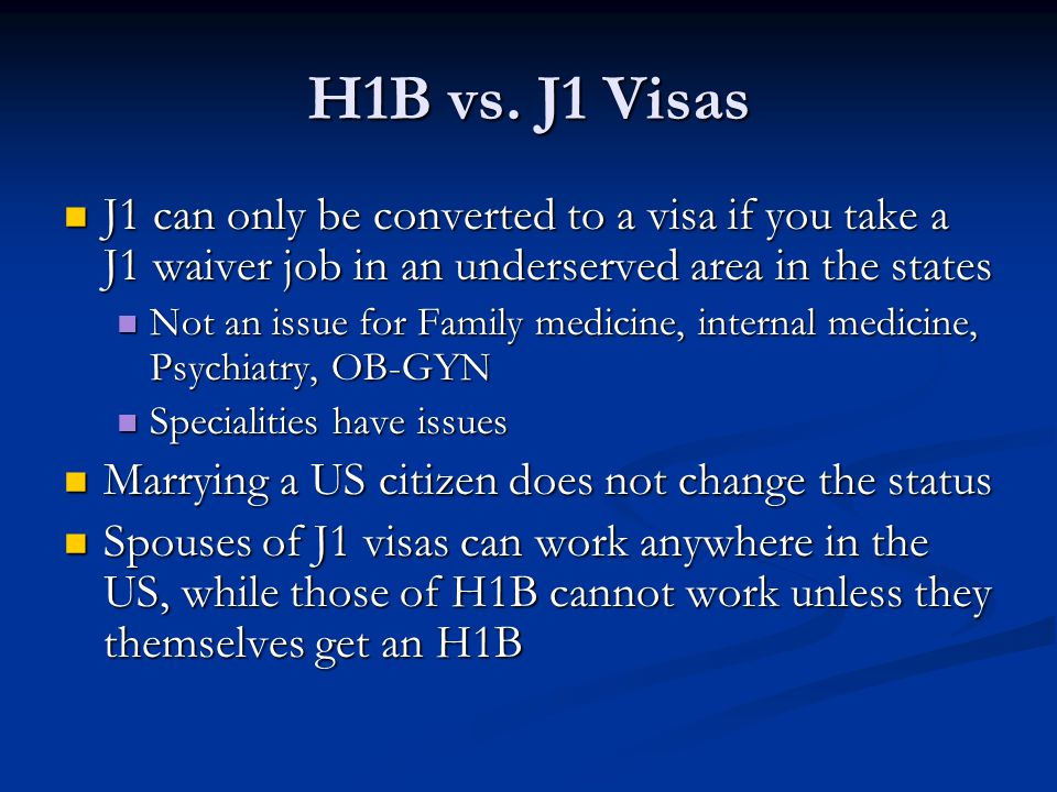 H1B vs. J1 Visas J1 can only be converted to a visa if you take a J1 waiver job in an underserved area in the states.