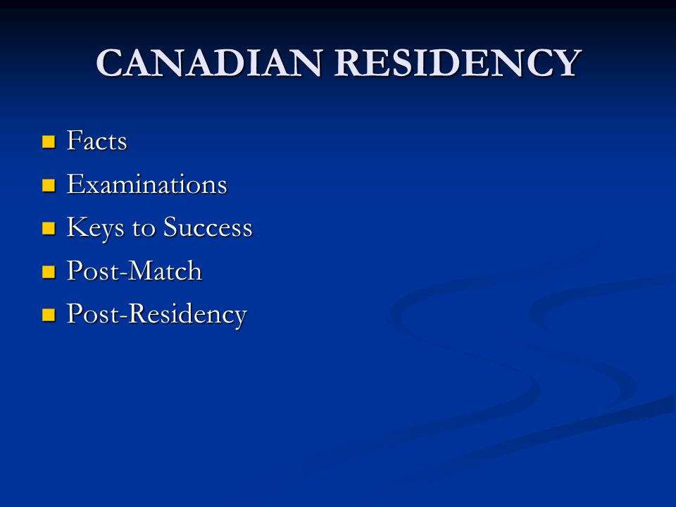 CANADIAN RESIDENCY Facts Examinations Keys to Success Post-Match