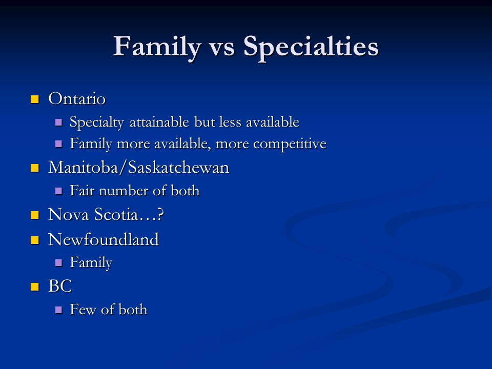 Family vs Specialties Ontario Manitoba/Saskatchewan Nova Scotia…