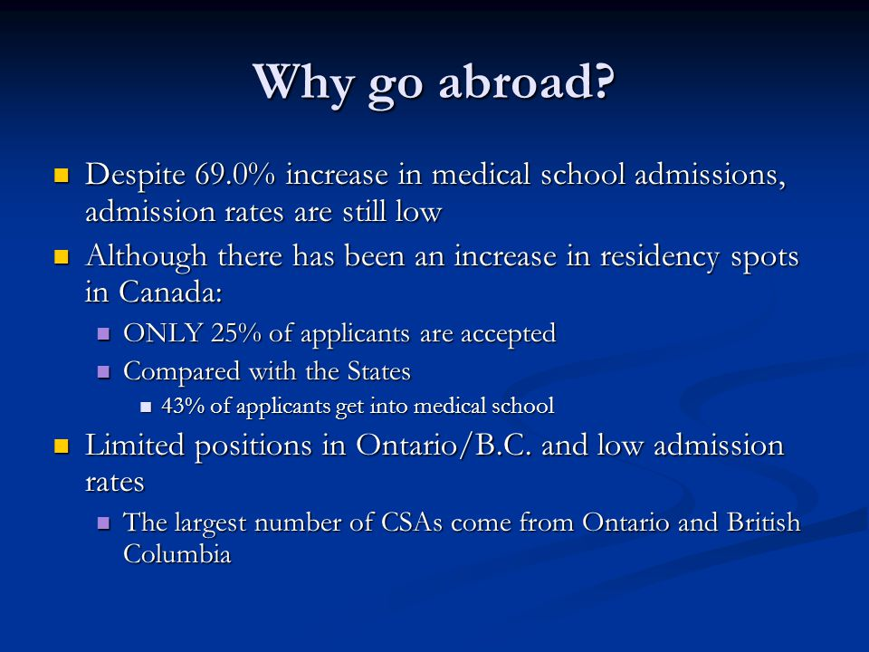 Why go abroad Despite 69.0% increase in medical school admissions, admission rates are still low.
