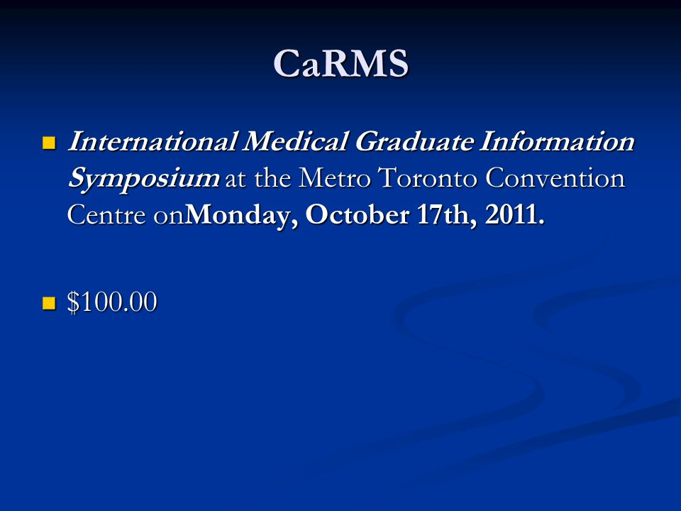CaRMS International Medical Graduate Information Symposium at the Metro Toronto Convention Centre onMonday, October 17th, 2011.