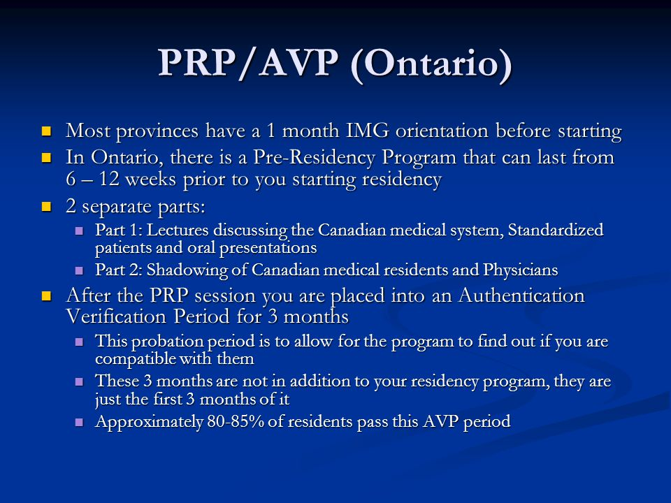 PRP/AVP (Ontario) Most provinces have a 1 month IMG orientation before starting.