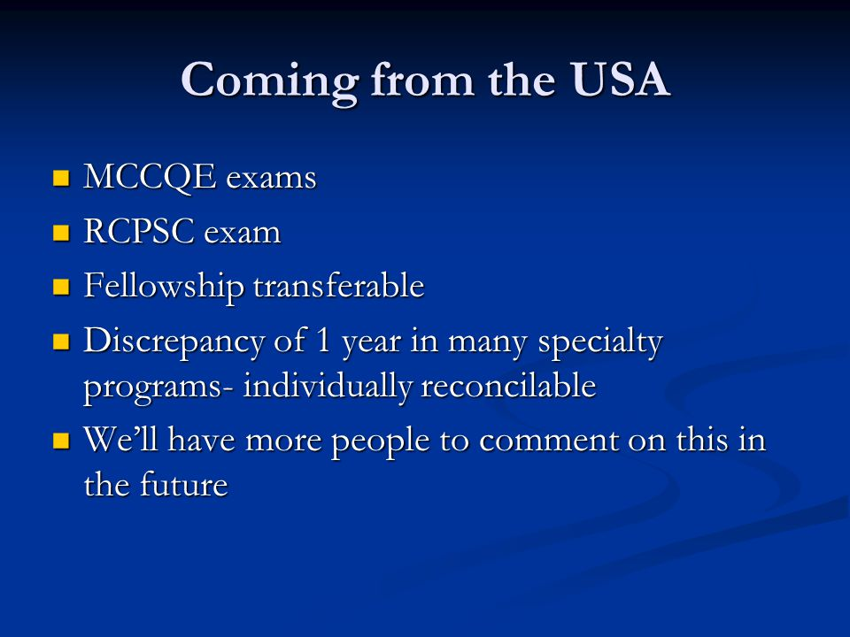 Coming from the USA MCCQE exams RCPSC exam Fellowship transferable