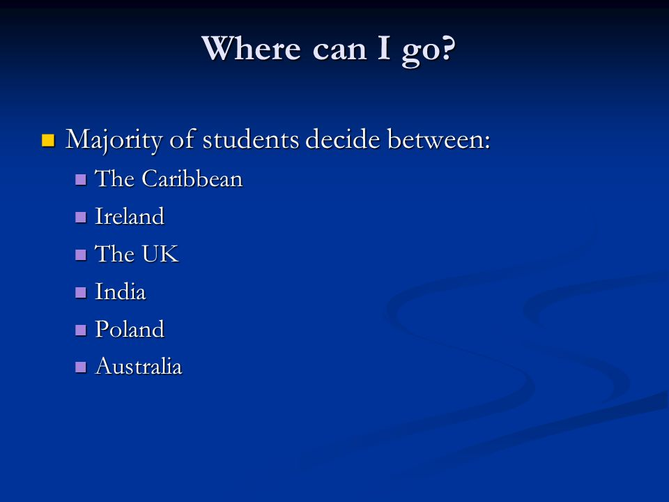 Where can I go Majority of students decide between: The Caribbean