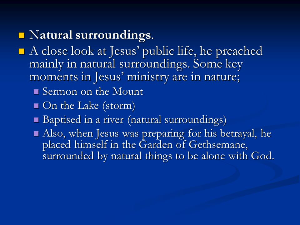Natural surroundings.