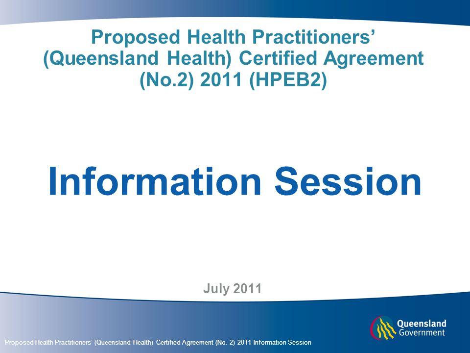 Proposed Health Practitioners' (Queensland Health) Certified Agreement (No.2) 2011 (HPEB2)