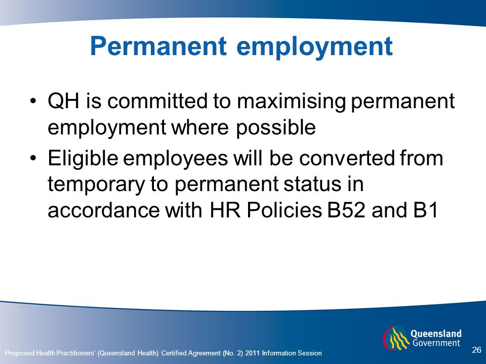 Permanent employment QH is committed to maximising permanent employment where possible.