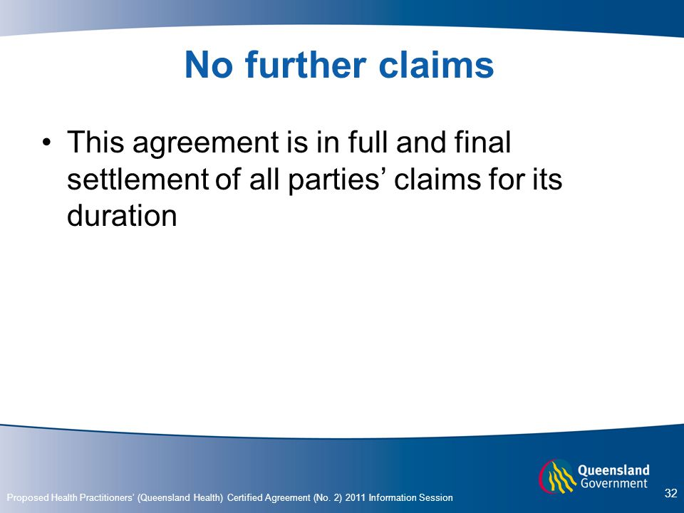 No further claims This agreement is in full and final settlement of all parties' claims for its duration.