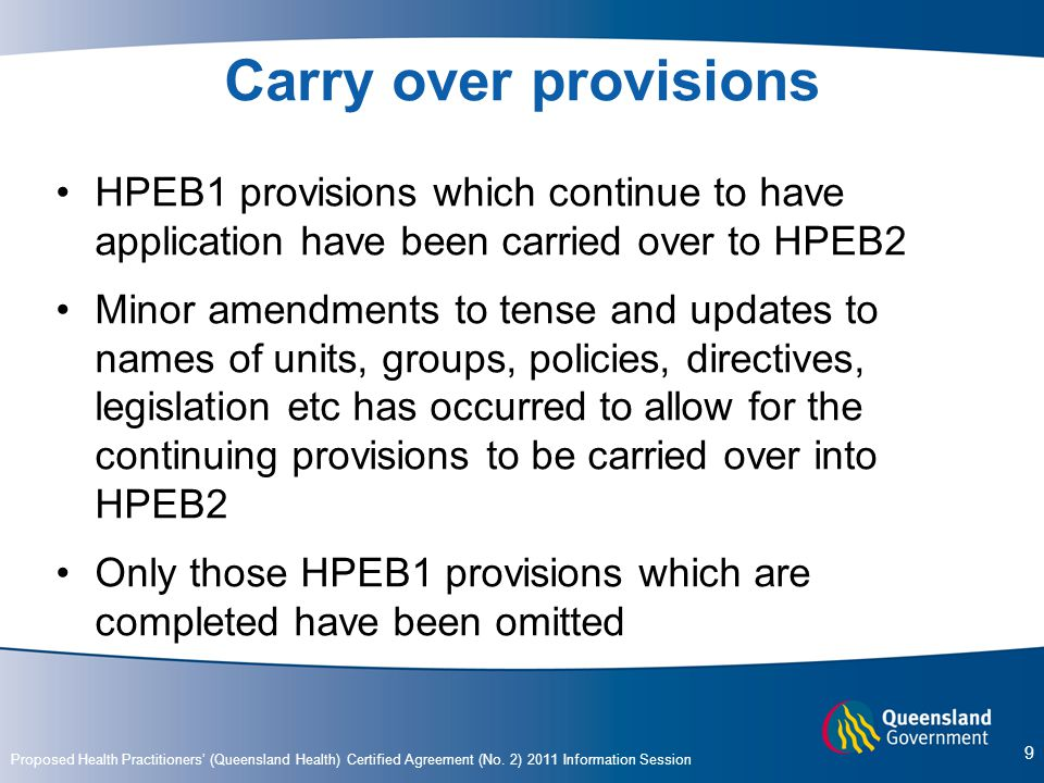 Carry over provisions HPEB1 provisions which continue to have application have been carried over to HPEB2.