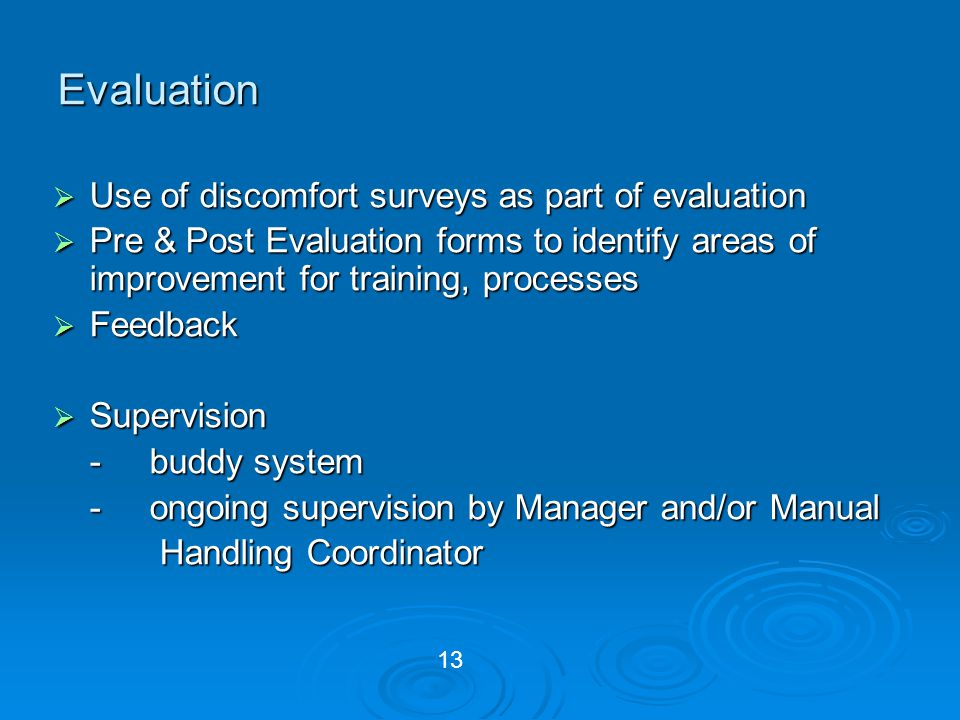 Evaluation Use of discomfort surveys as part of evaluation