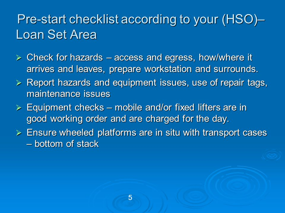 Pre-start checklist according to your (HSO)– Loan Set Area