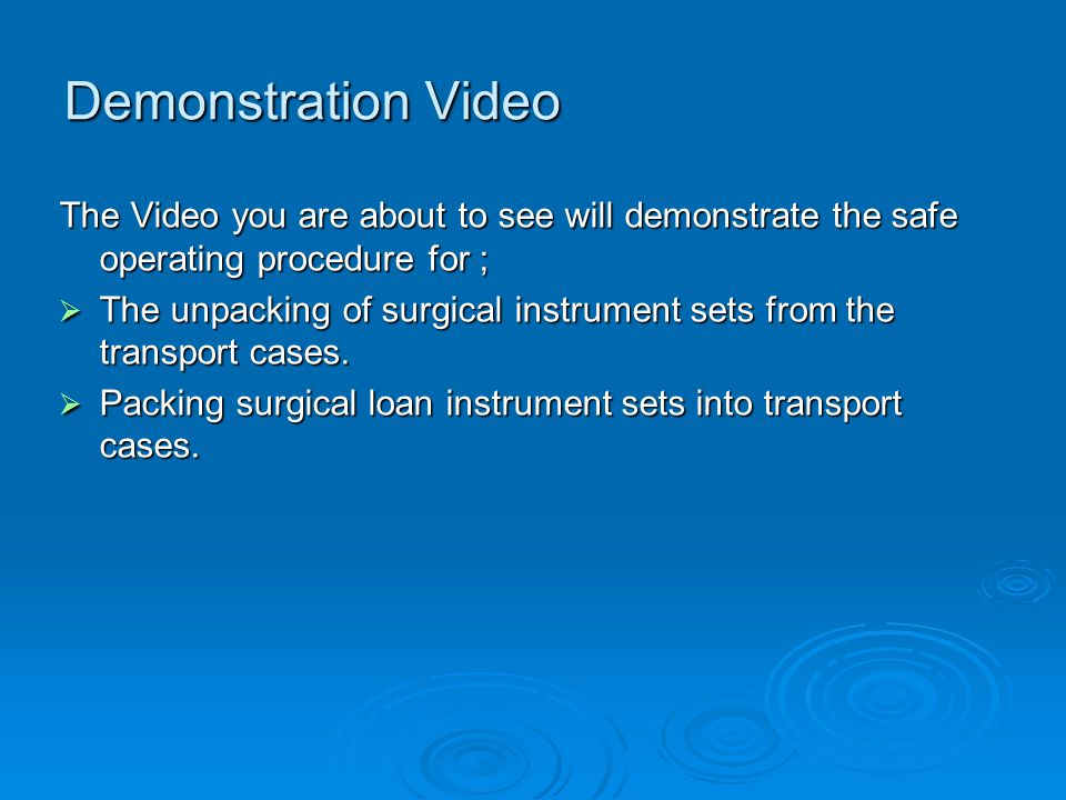 Demonstration Video The Video you are about to see will demonstrate the safe operating procedure for ;