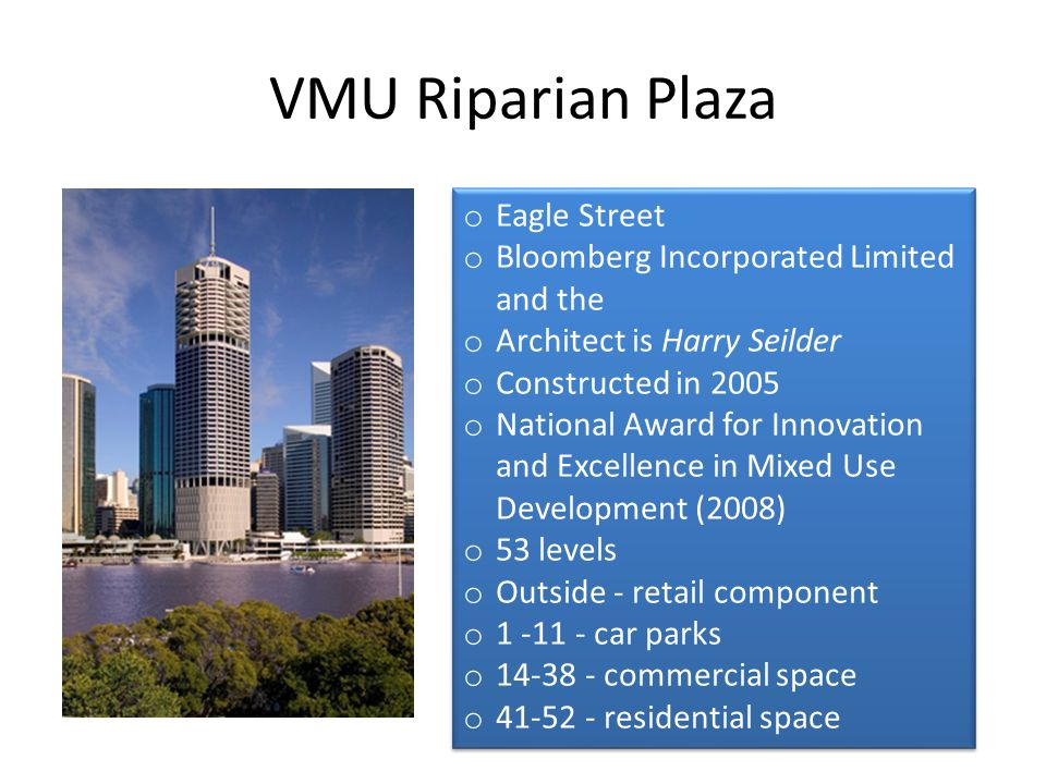 VMU Riparian Plaza Eagle Street Bloomberg Incorporated Limited and the