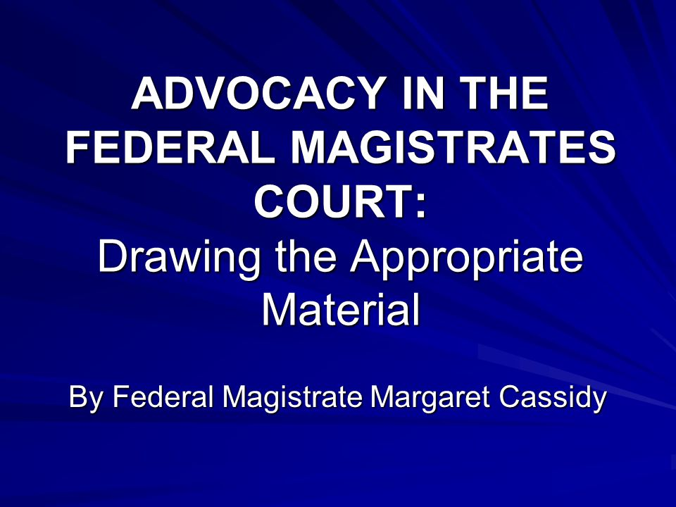By Federal Magistrate Margaret Cassidy