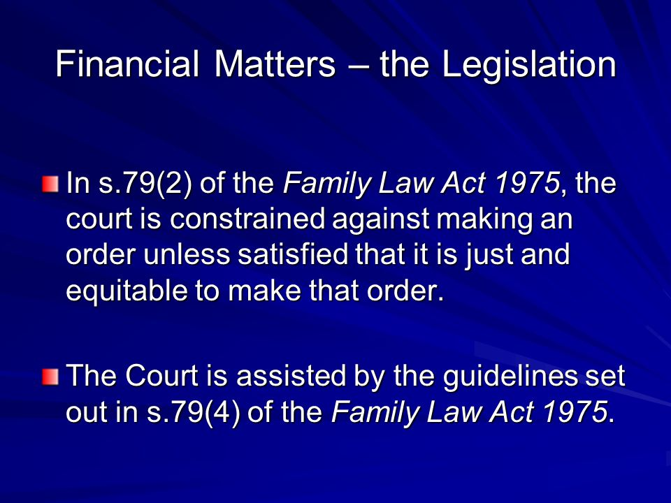 Financial Matters – the Legislation