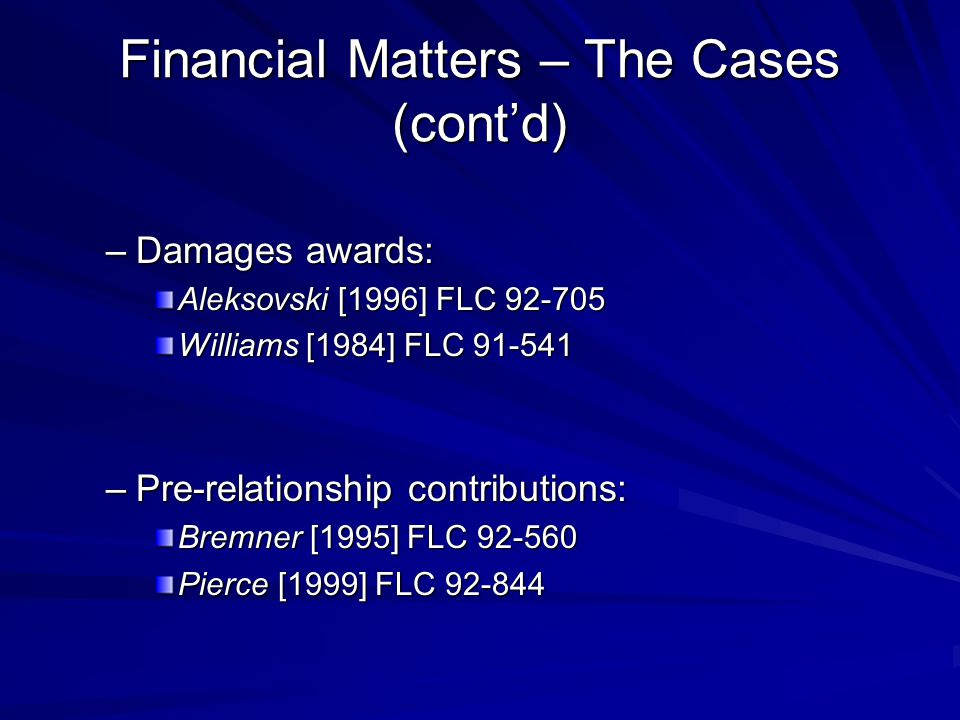 Financial Matters – The Cases (cont'd)