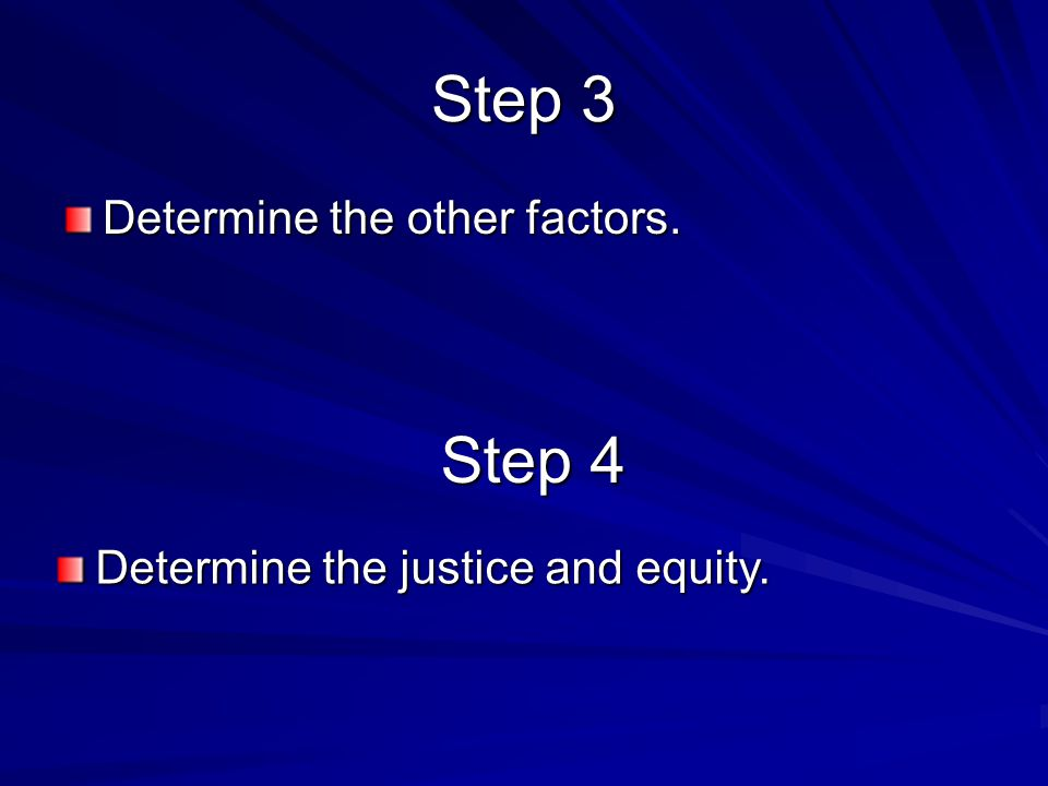 Step 3 Step 4 Determine the other factors.