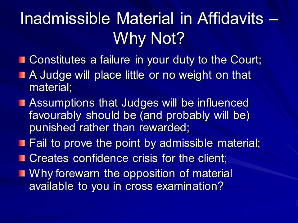 Inadmissible Material in Affidavits – Why Not