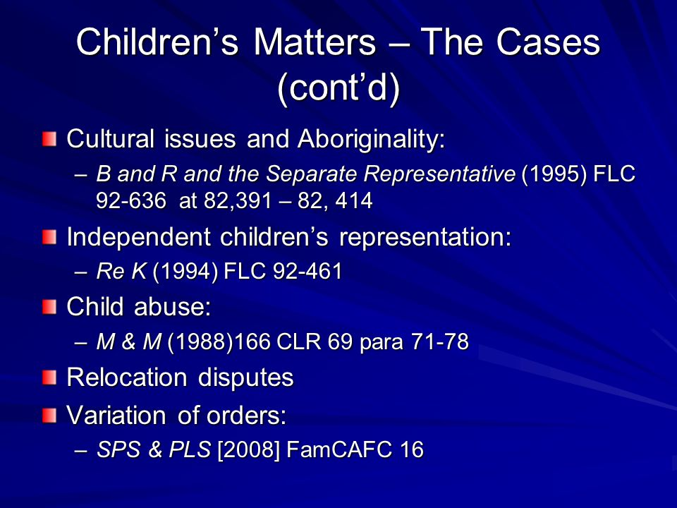Children's Matters – The Cases (cont'd)