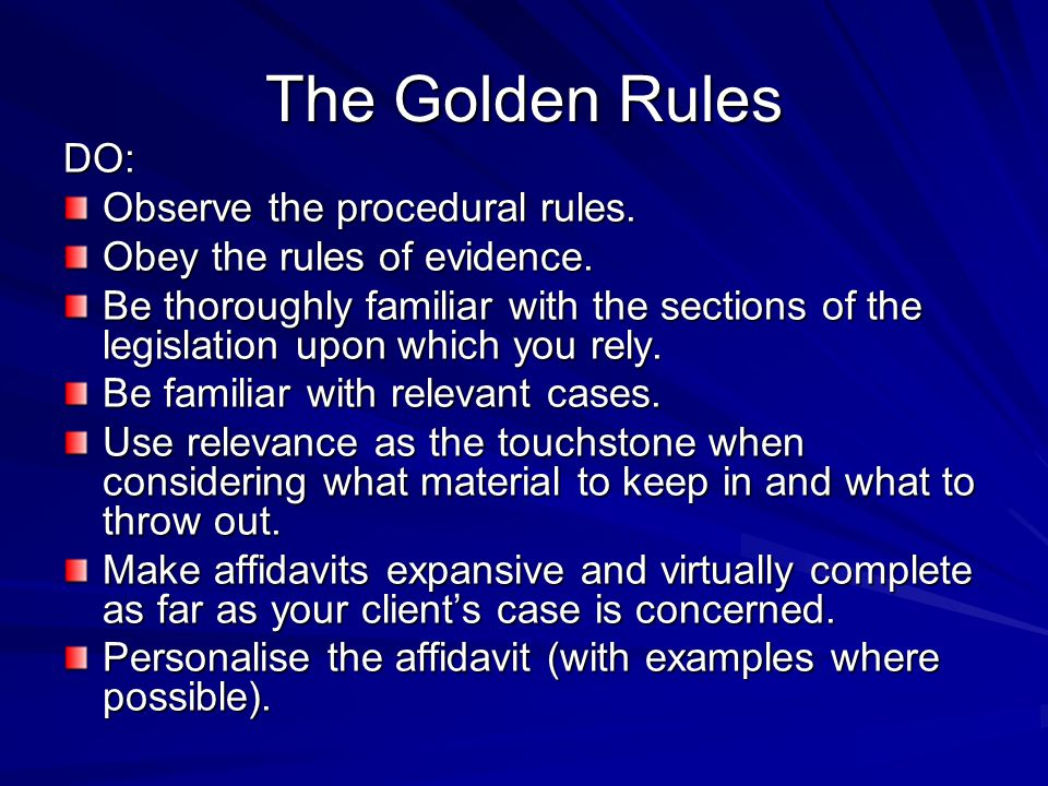 The Golden Rules DO: Observe the procedural rules.