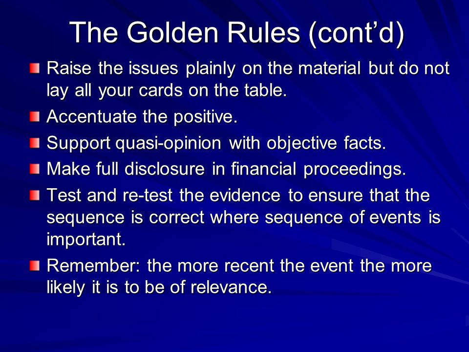 The Golden Rules (cont'd)