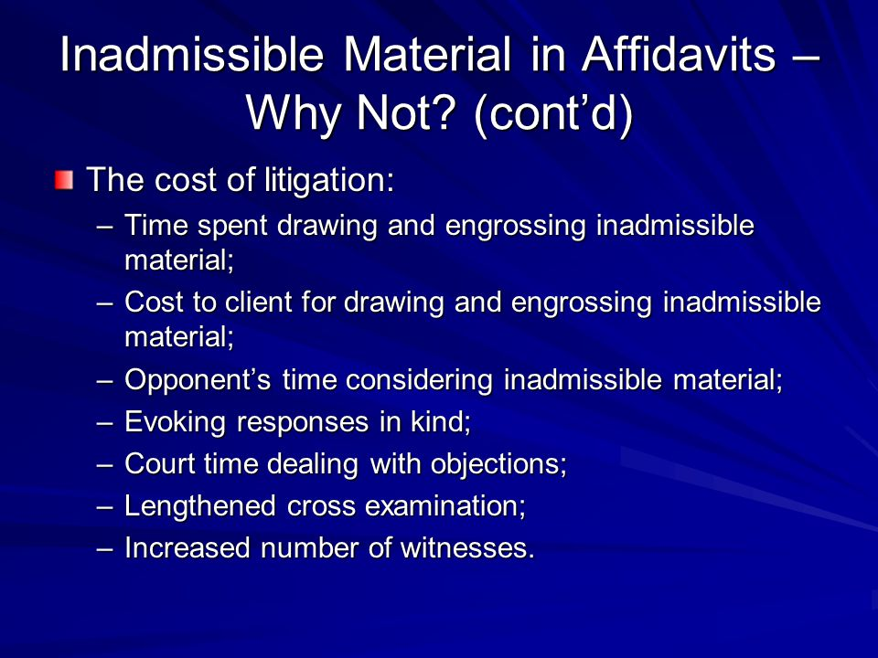 Inadmissible Material in Affidavits – Why Not (cont'd)
