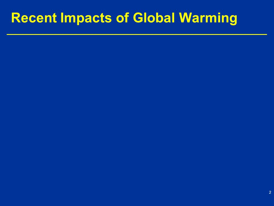 Recent Impacts of Global Warming