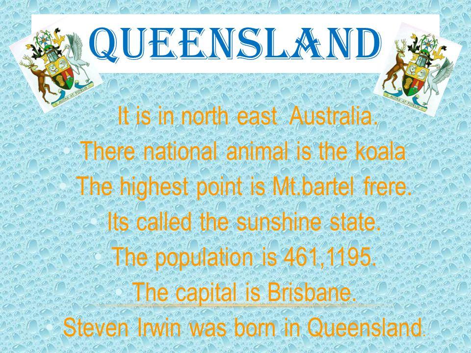 QUEENSLAND It is in north east Australia.
