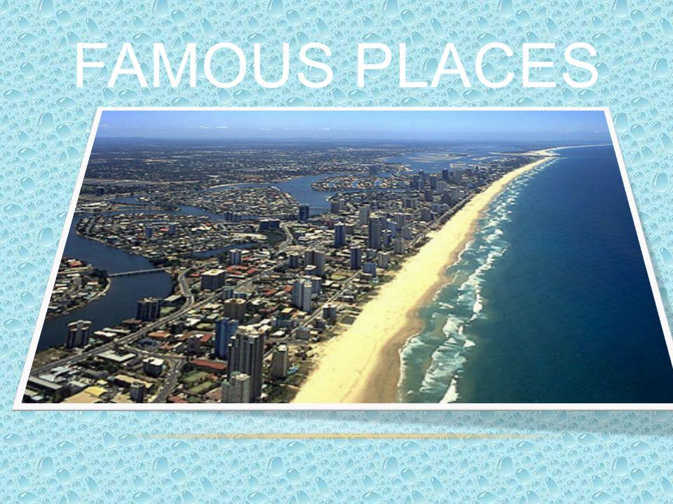 FAMOUS PLACES 1. THE GOLD COAST.