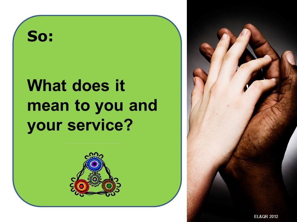 What does it mean to you and your service