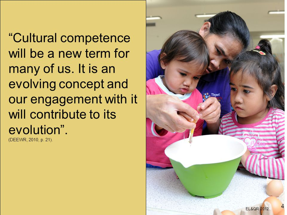 Cultural competence will be a new term for many of us