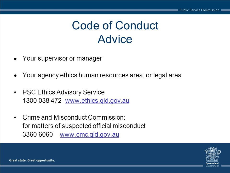 Code of Conduct Advice Your supervisor or manager