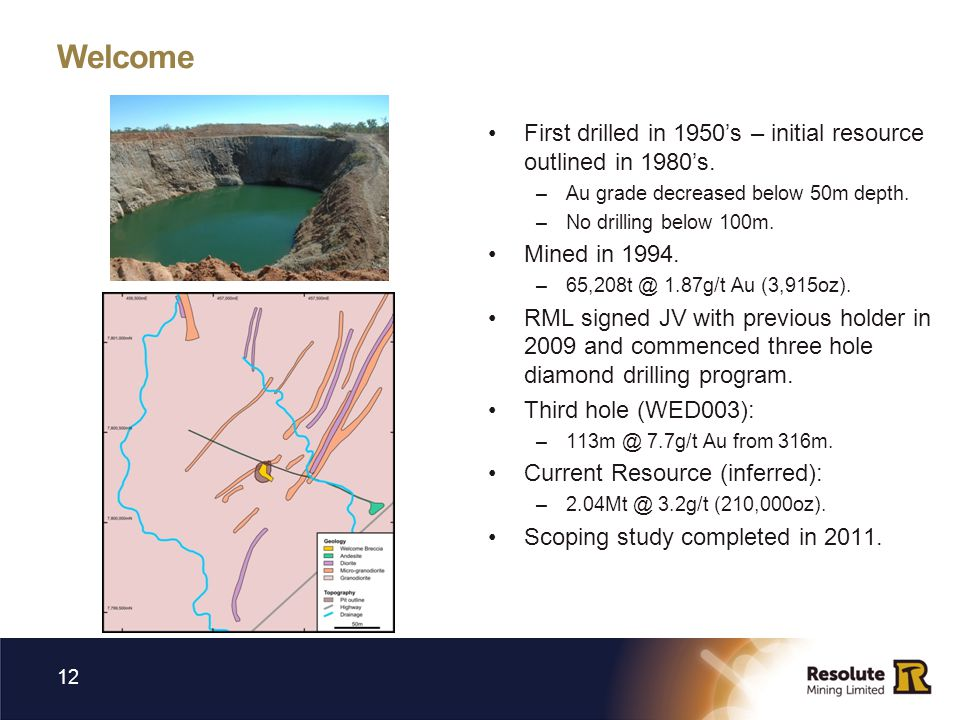 Welcome First drilled in 1950's – initial resource outlined in 1980's.