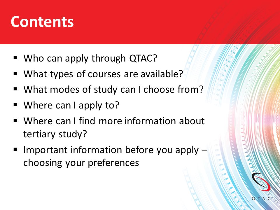 Contents Who can apply through QTAC