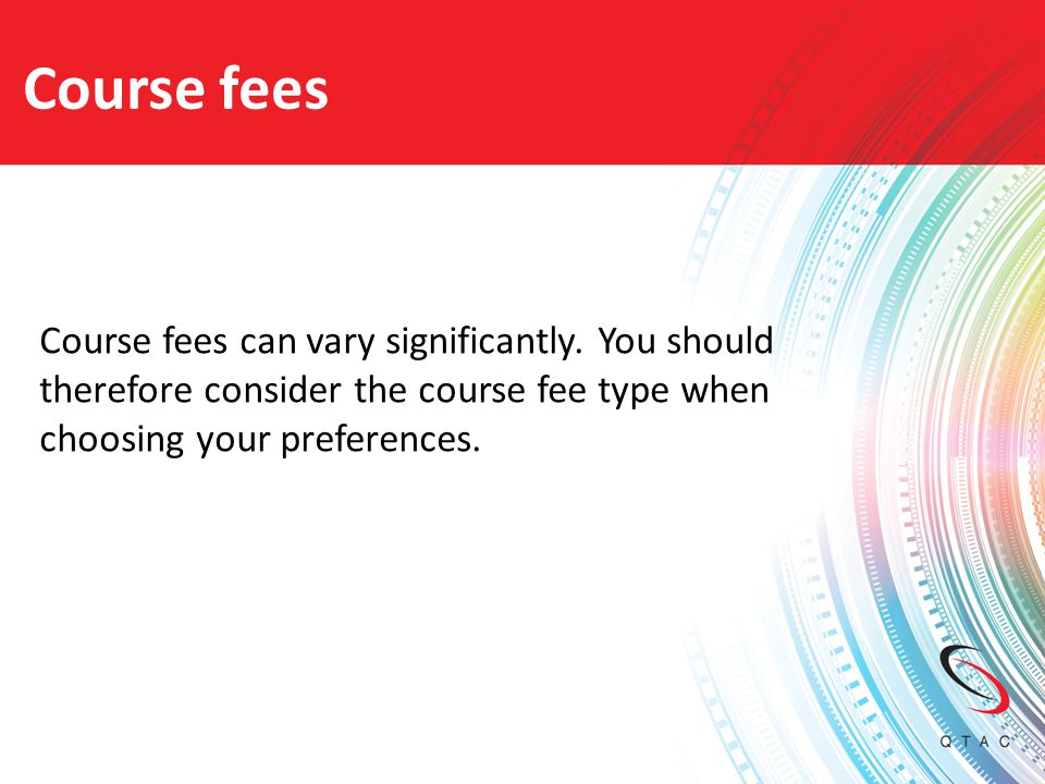 Course fees Course fees can vary significantly.