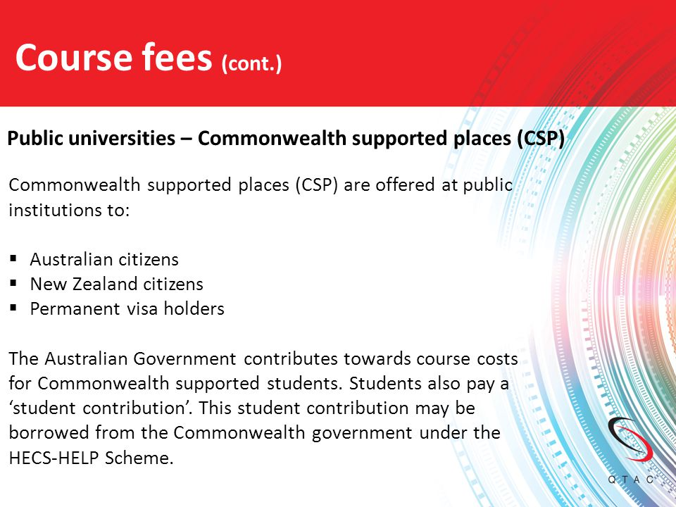 Course fees (cont.) Public universities – Commonwealth supported places (CSP)