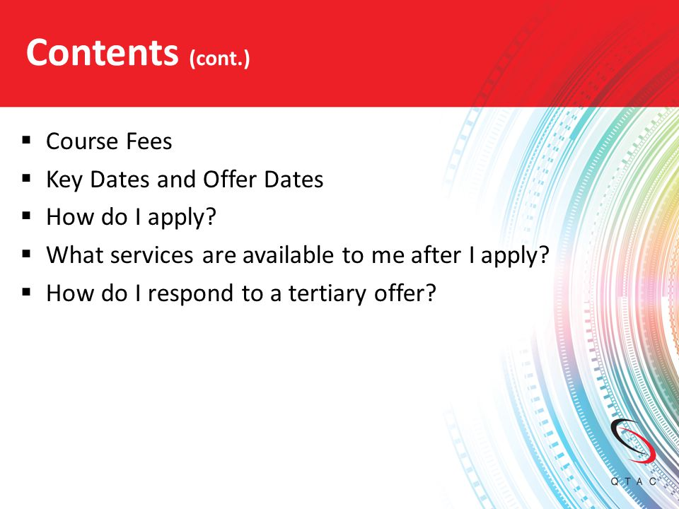 Contents (cont.) Course Fees Key Dates and Offer Dates How do I apply