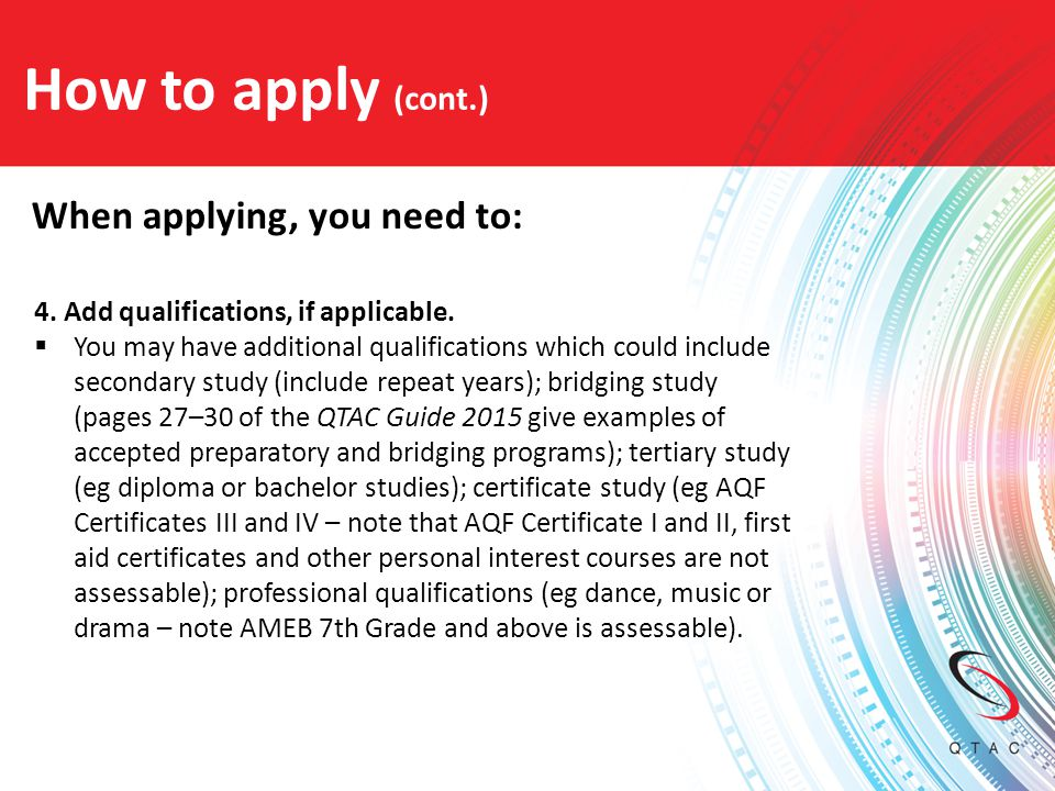 How to apply (cont.) When applying, you need to: