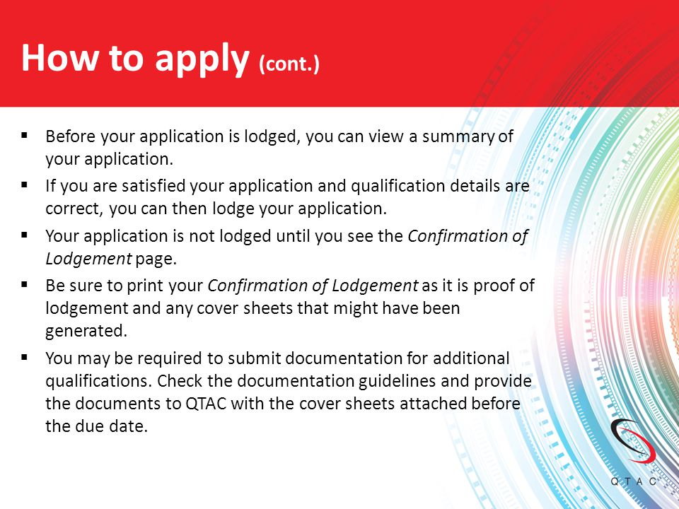How to apply (cont.) Before your application is lodged, you can view a summary of your application.
